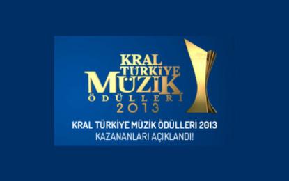Kral Türkiye Müzik Ödülleri 2013 Kazananları Açıklandı