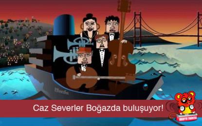 Caz Müzisyenleri İstanbul Boğazı'nda Buluşuyor!