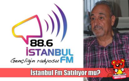 İstanbul Fm Satılıyor mu?