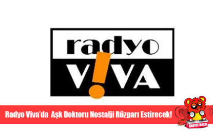 Radyo Viva'da Aşk Doktoru Nostalji Rüzgarı Estirecek!