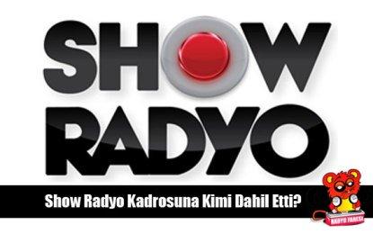 Show Radyo Kadrosuna Hangi Şarkıcıyı Dahil Etti?
