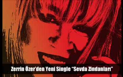 """Zerrin Özer'den Yeni Single """"Sevda Zindanları"""""""