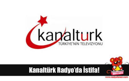 Kanaltürk Radyo'da istifa!