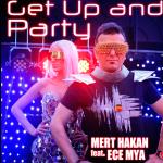 "Dj Mert Hakan ft. Ece Mya'dan ""Get Up Party"""