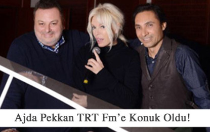 TRT Fm'de Ajda Pekkan Rüzgarı!