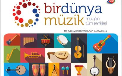 """TRT'nin yepyeni dergisi """"Bir Dünya Müzik"""" yayında!"""