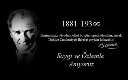 Atatürk'ü Saygı ile Anıyoruz